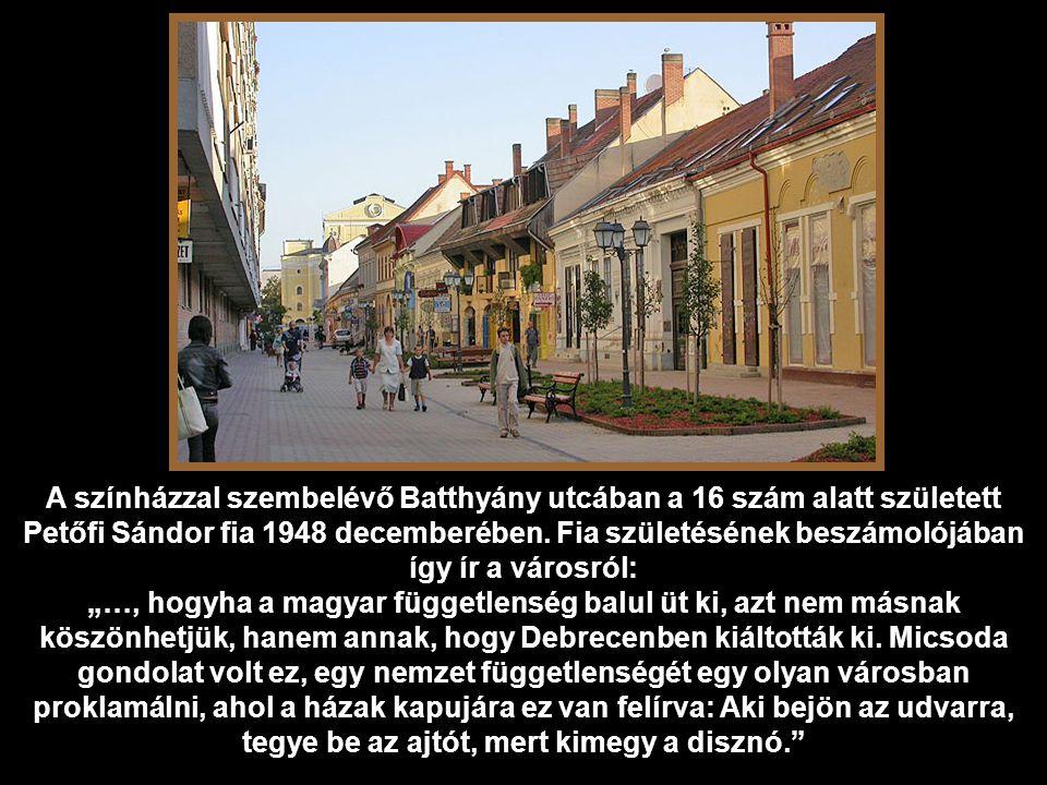A színházzal szembelévő Batthyány utcában a 16 szám alatt született Petőfi Sándor fia 1948 decemberében. Fia születésének beszámolójában így ír a városról:
