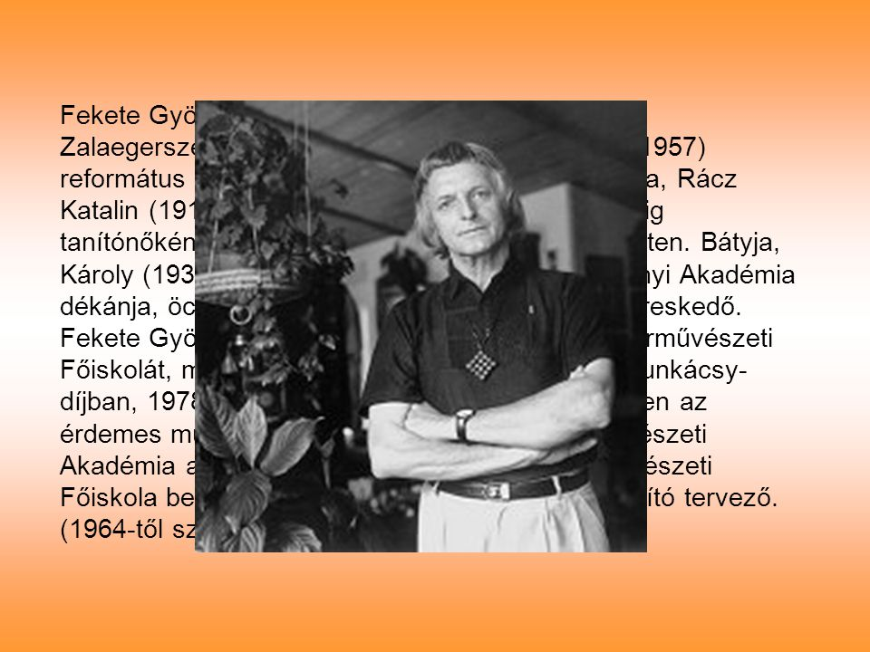 Fekete György 1932. szeptember 28. -án született Zalaegerszegen