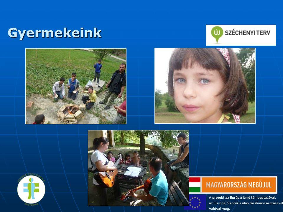 Gyermekeink A projekt az Európai Unió támogatásával,