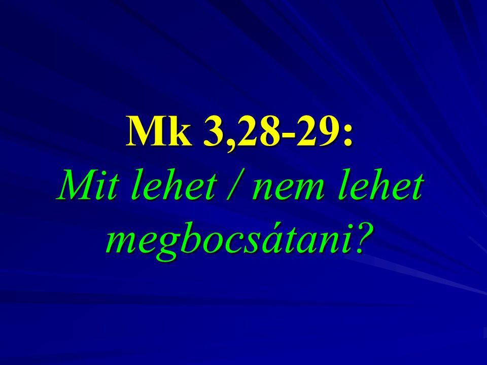 Mk 3,28-29: Mit lehet / nem lehet megbocsátani