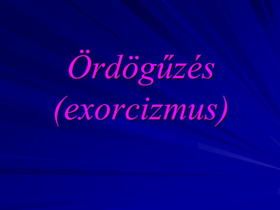 Ördögűzés (exorcizmus)