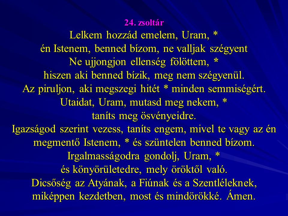24. zsoltár Lelkem hozzád emelem, Uram,