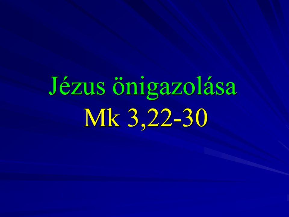 Jézus önigazolása Mk 3,22-30