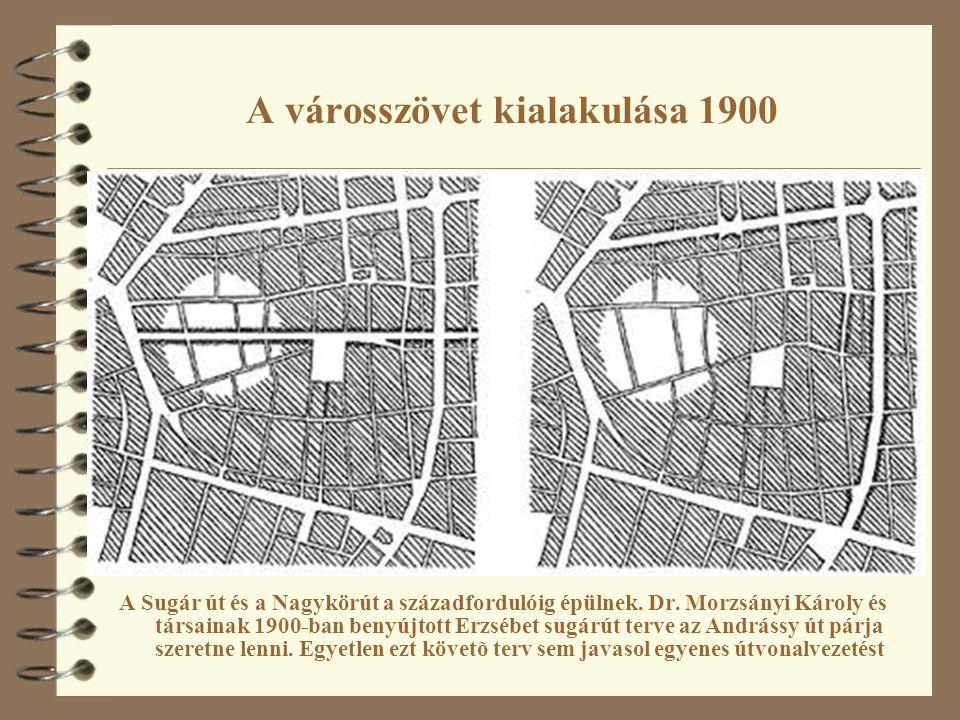 A városszövet kialakulása 1900