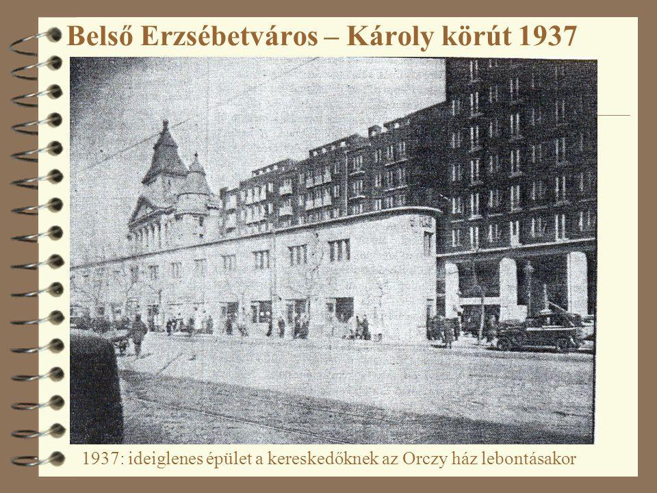 Belső Erzsébetváros – Károly körút 1937