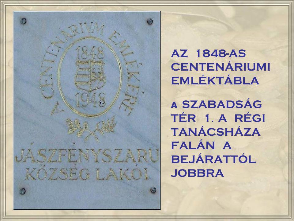 AZ 1848-AS CENTENÁRIUMI EMLÉKTÁBLA A SZABADSÁG TÉR 1
