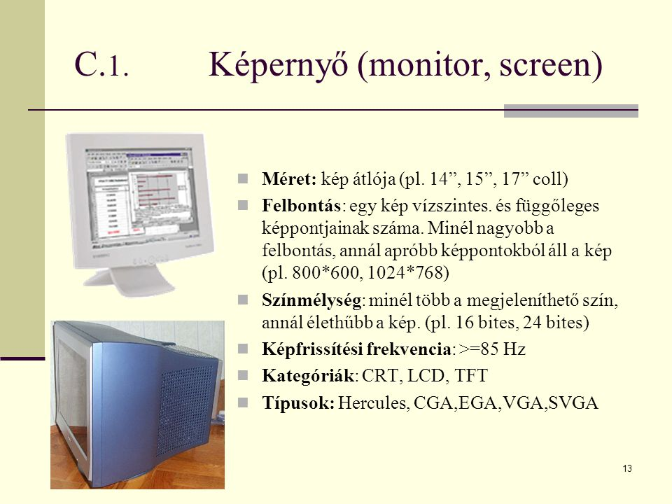C.1. Képernyő (monitor, screen)