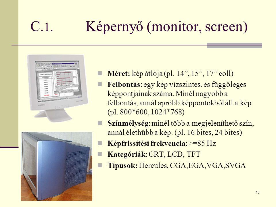 C.1. Képernyő (monitor, screen)