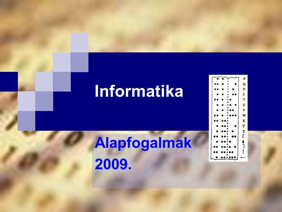 Informatika Alapfogalmak 2009.