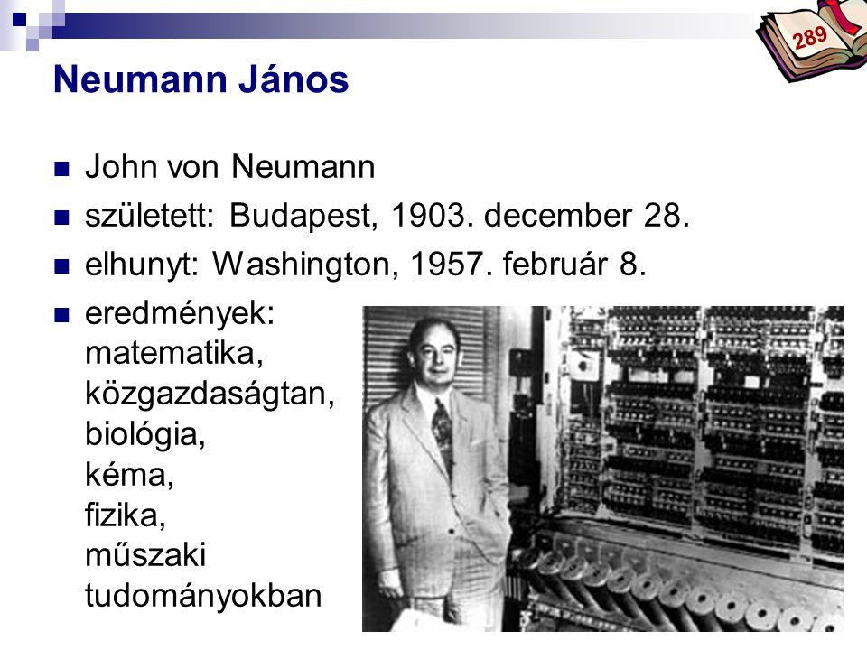 Neumann János John von Neumann született: Budapest, 1903. december 28.