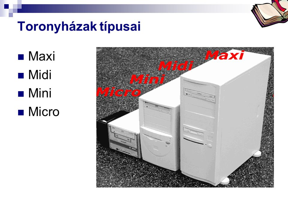Toronyházak típusai Maxi Midi Mini Micro forrás: