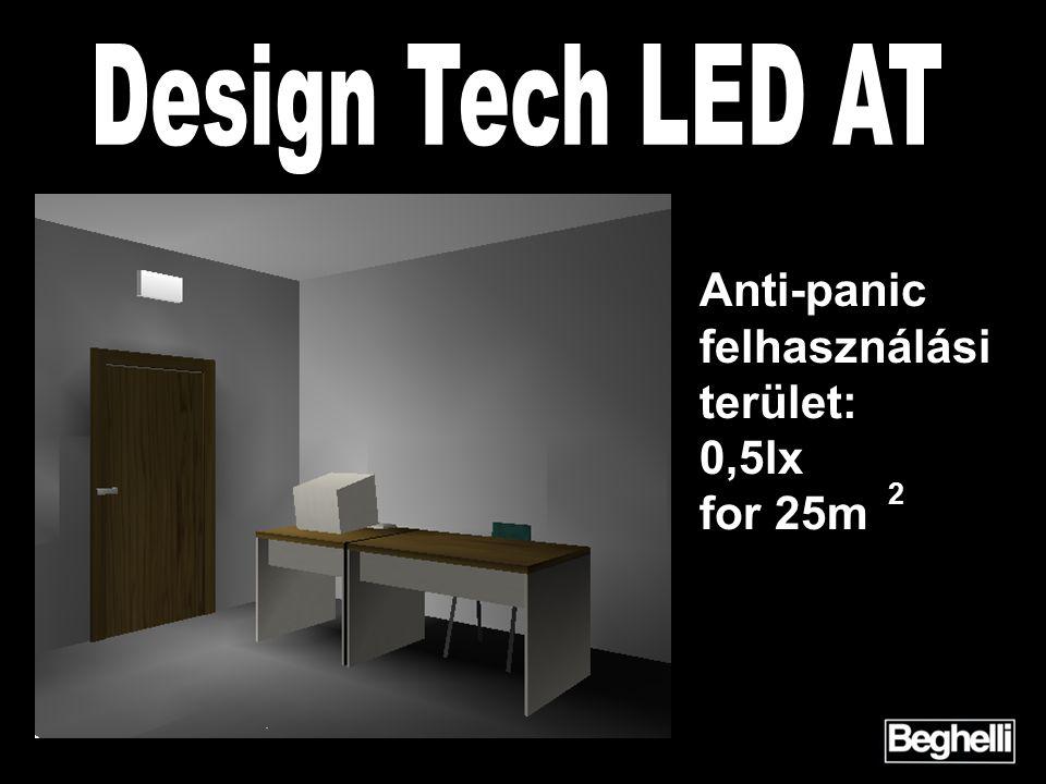 Design Tech LED AT 2 Anti-panic felhasználási terület: 0,5lx for 25m