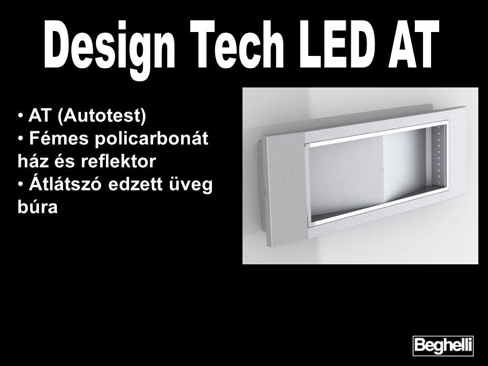 Design Tech LED AT AT (Autotest) Fémes policarbonát ház és reflektor