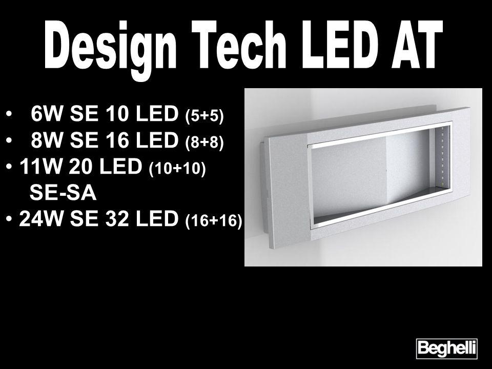 Design Tech LED AT 6W SE 10 LED (5+5) 8W SE 16 LED (8+8)