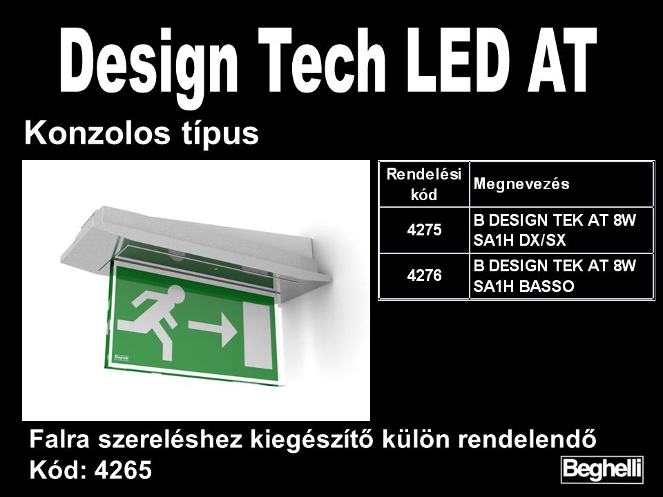 Design Tech LED AT Konzolos típus