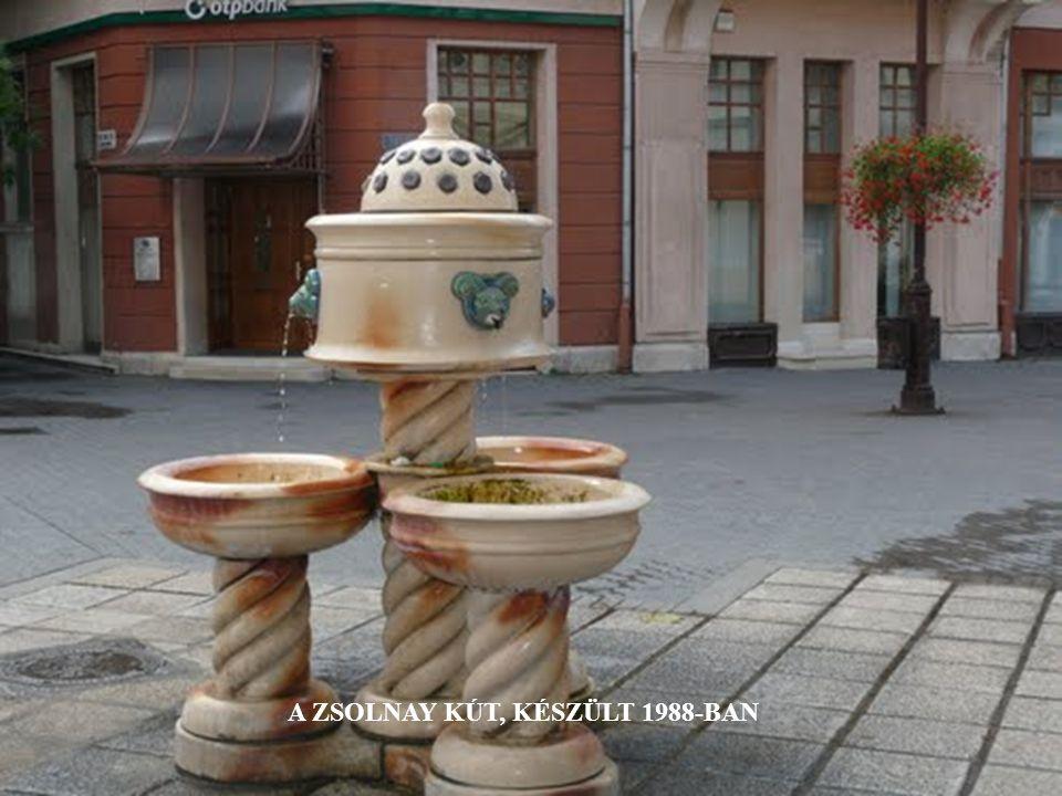 A ZSOLNAY KÚT, KÉSZÜLT 1988-BAN