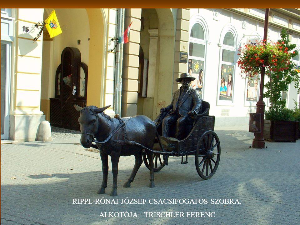 RIPPL-RÓNAI JÓZSEF CSACSIFOGATOS SZOBRA, ALKOTÓJA: TRISCHLER FERENC