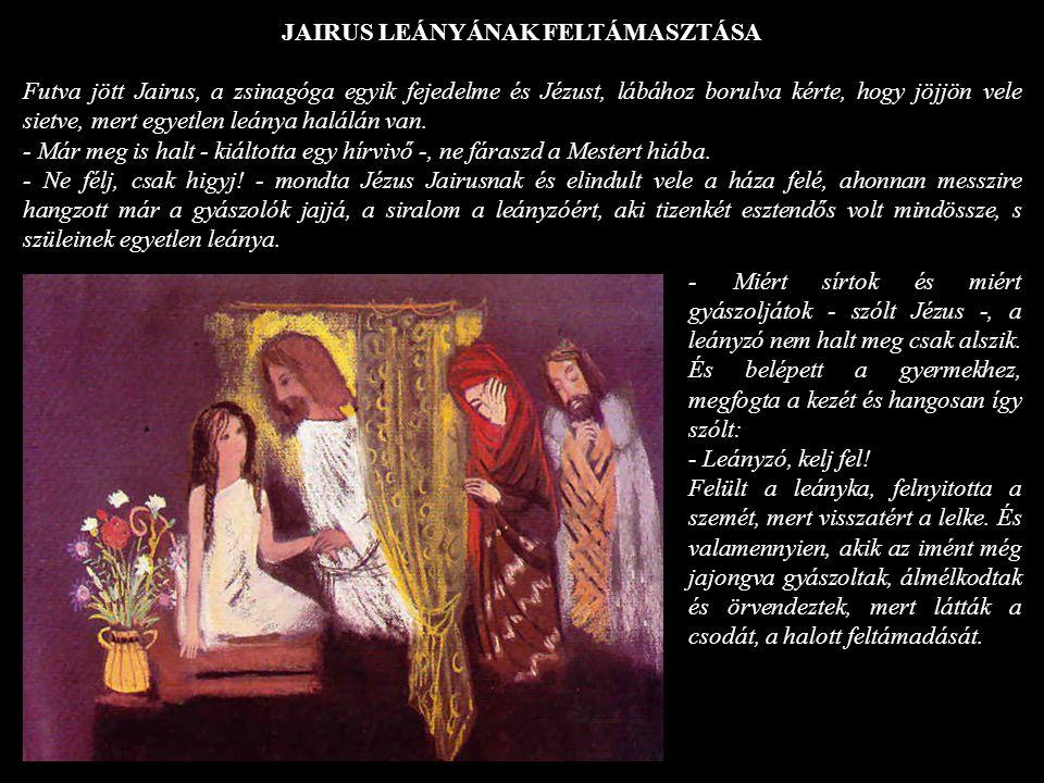 JAIRUS LEÁNYÁNAK FELTÁMASZTÁSA