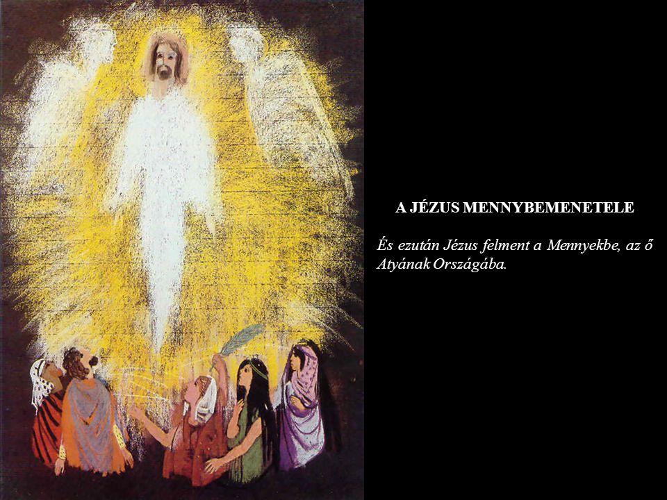 A JÉZUS MENNYBEMENETELE