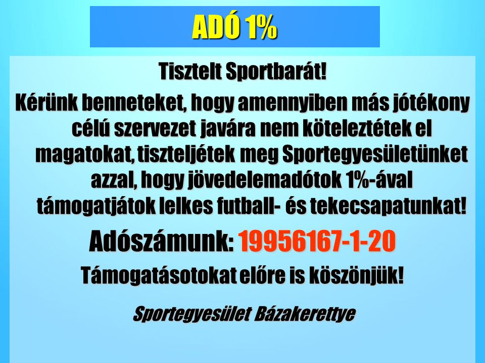 ADÓ 1% Adószámunk: 19956167-1-20 Tisztelt Sportbarát!