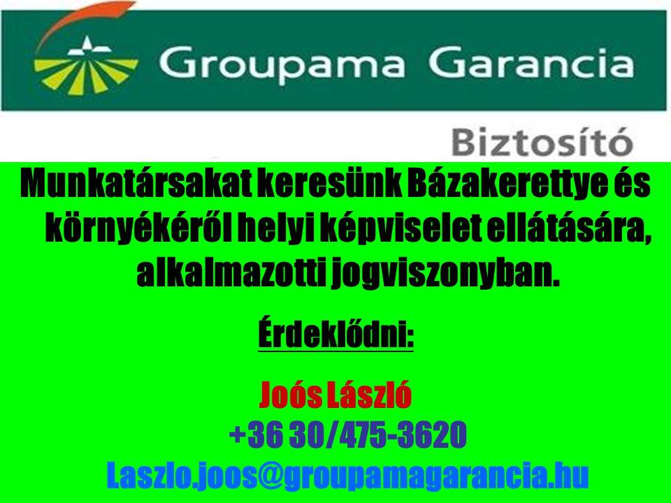 Joós László +36 30/475-3620 Laszlo.joos@groupamagarancia.hu