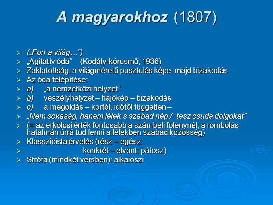 """A magyarokhoz (1807) (""""Forr a világ… )"""