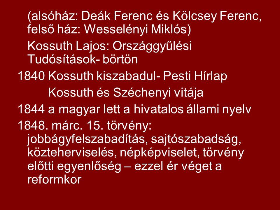 (alsóház: Deák Ferenc és Kölcsey Ferenc, felső ház: Wesselényi Miklós)