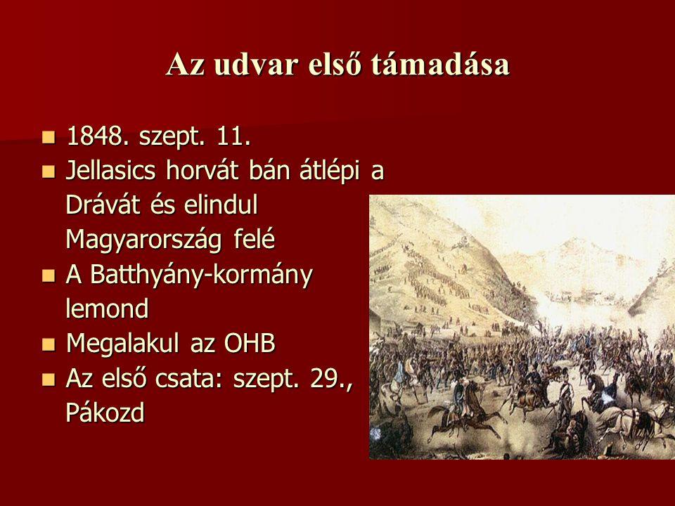 Az udvar első támadása 1848. szept. 11. Jellasics horvát bán átlépi a