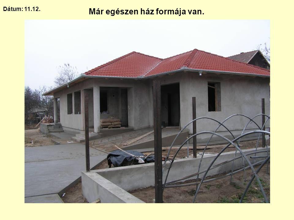 Már egészen ház formája van.