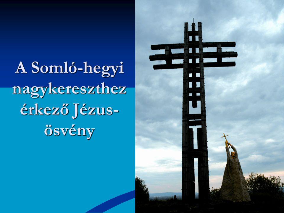 A Somló-hegyi nagykereszthez érkező Jézus-ösvény