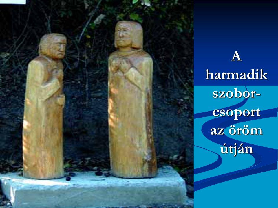 A harmadik szobor-csoport az öröm útján