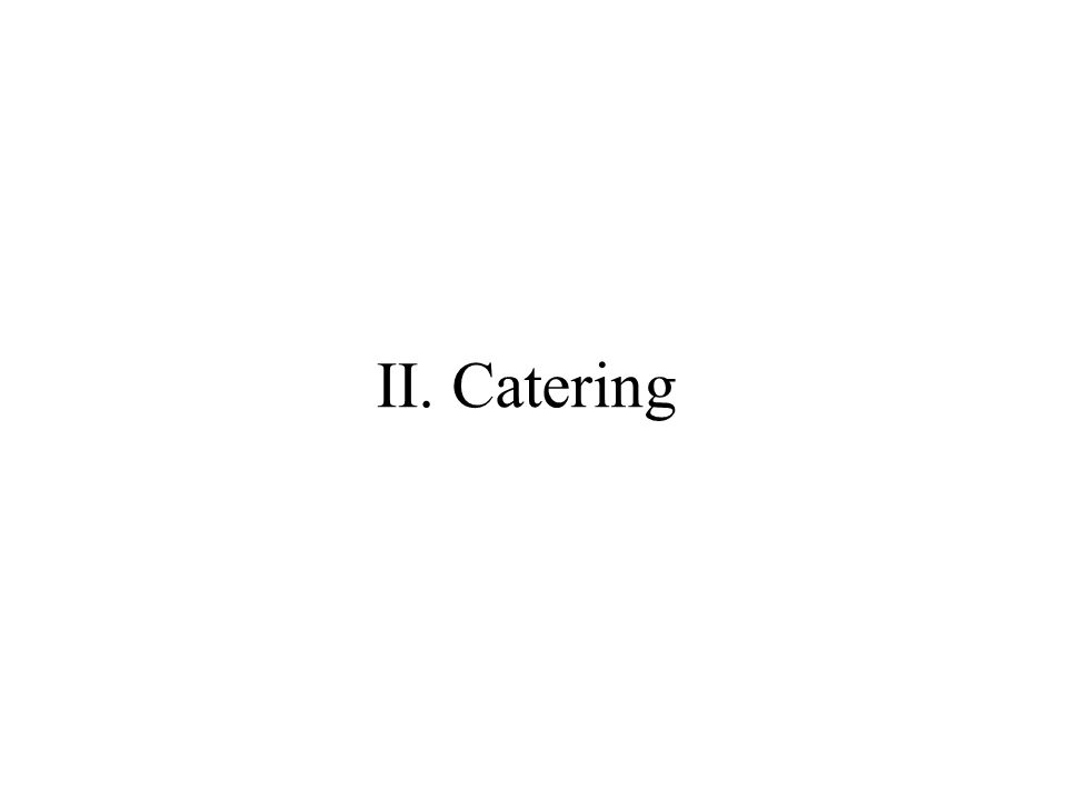 II. Catering
