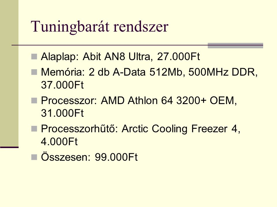 Tuningbarát rendszer Alaplap: Abit AN8 Ultra, 27.000Ft