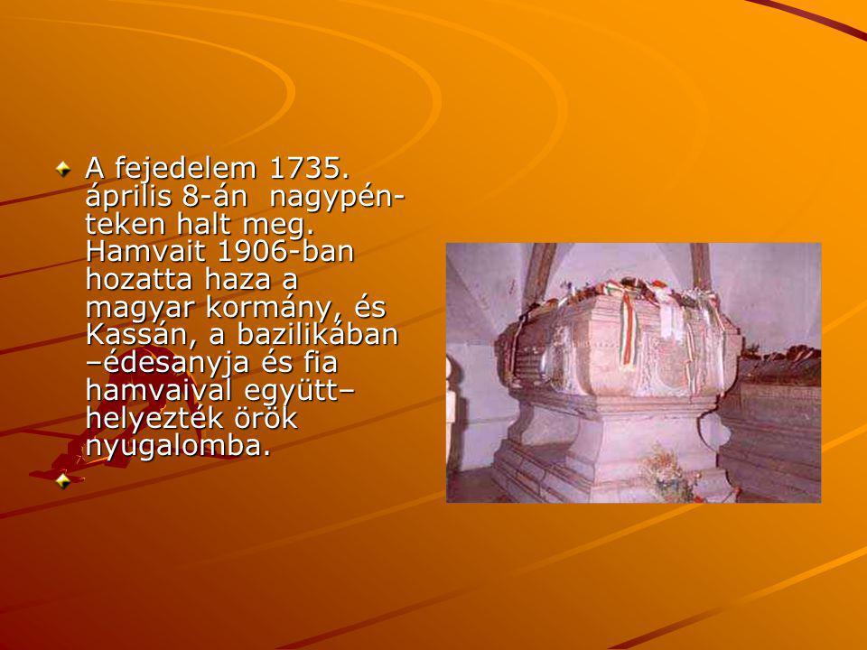A fejedelem 1735. április 8-án nagypén-teken halt meg