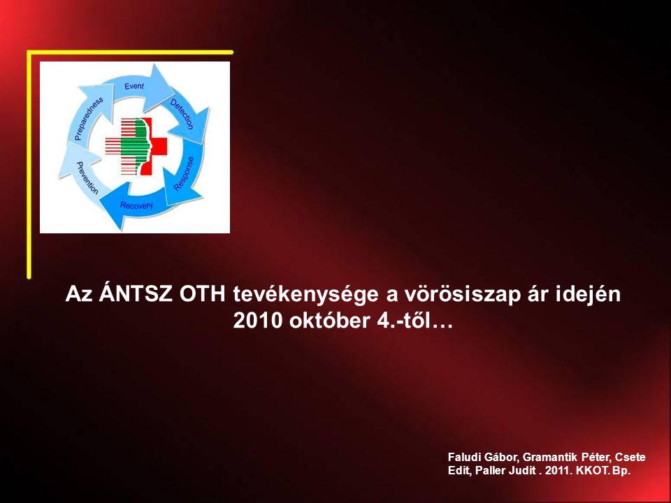 Az ÁNTSZ OTH tevékenysége a vörösiszap ár idején 2010 október 4.-től…