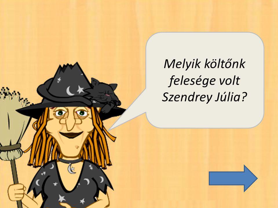 Melyik költőnk felesége volt Szendrey Júlia