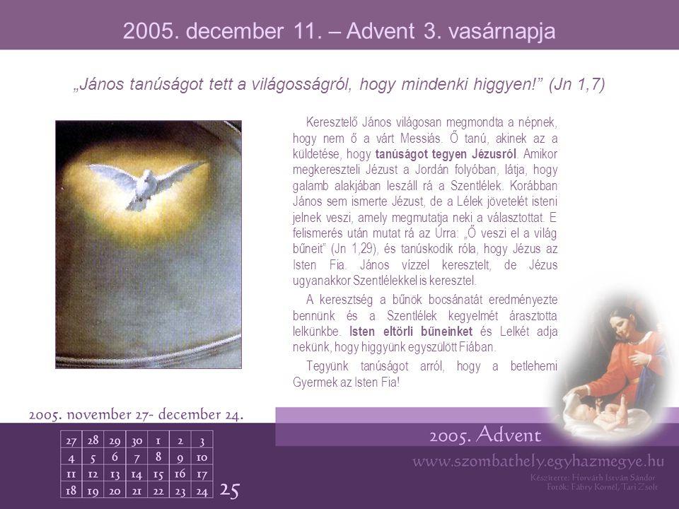 2005. december 11. – Advent 3. vasárnapja