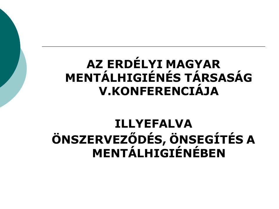 AZ ERDÉLYI MAGYAR MENTÁLHIGIÉNÉS TÁRSASÁG V.KONFERENCIÁJA