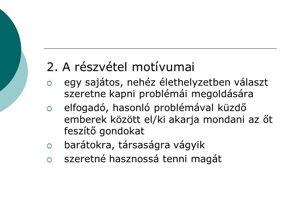 2. A részvétel motívumai egy sajátos, nehéz élethelyzetben választ szeretne kapni problémái megoldására.