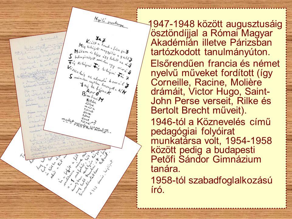 1947-1948 között augusztusáig ösztöndíjjal a Római Magyar Akadémián illetve Párizsban tartózkodott tanulmányúton.