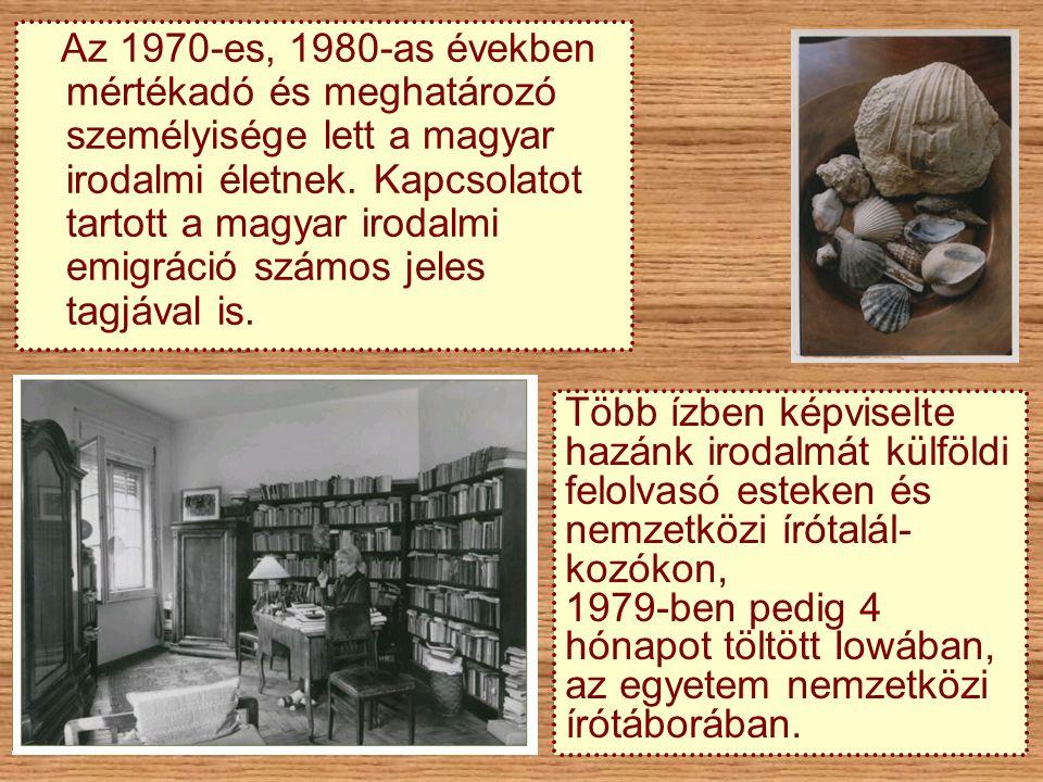 Az 1970-es, 1980-as években mértékadó és meghatározó személyisége lett a magyar irodalmi életnek. Kapcsolatot tartott a magyar irodalmi emigráció számos jeles tagjával is.