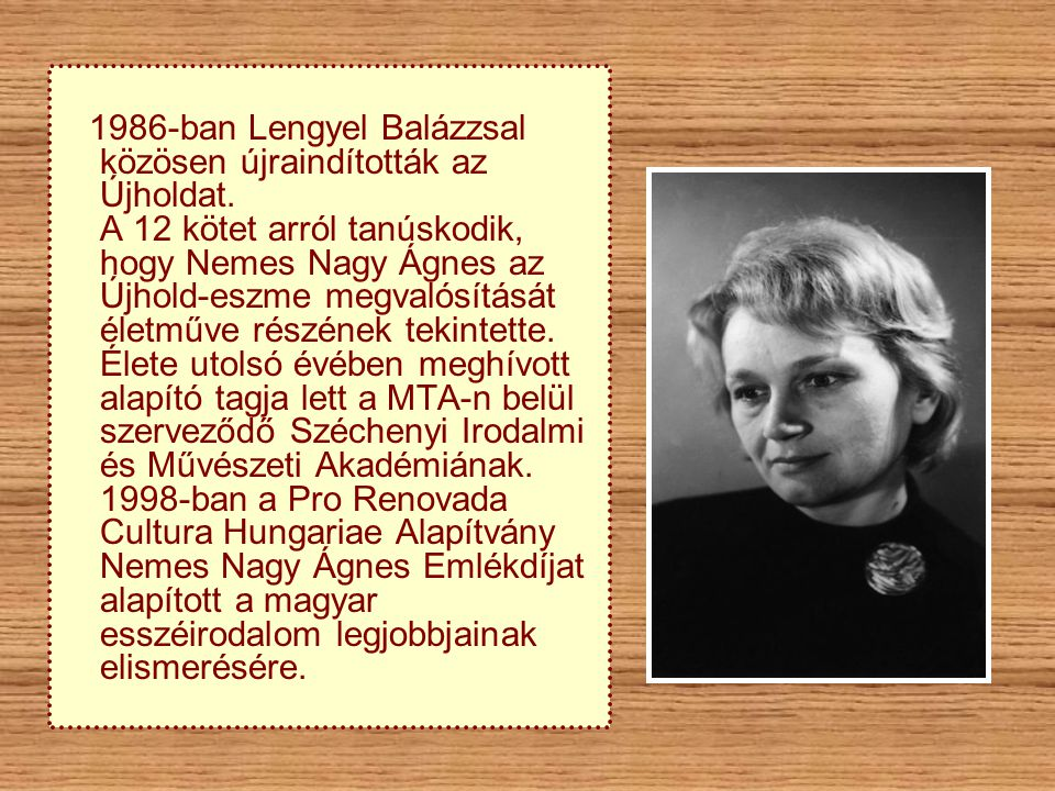 1986-ban Lengyel Balázzsal közösen újraindították az Újholdat