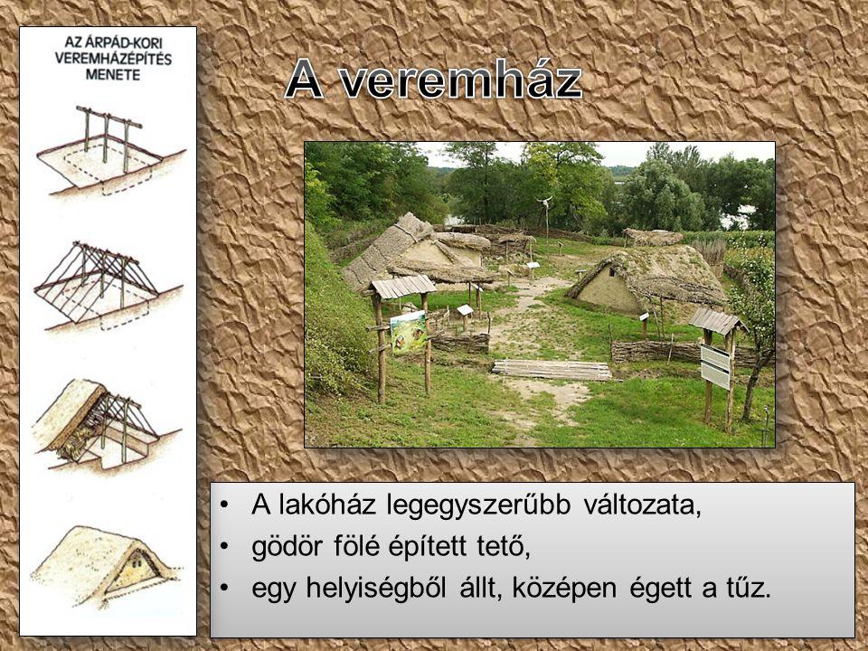 A veremház A lakóház legegyszerűbb változata, gödör fölé épített tető,