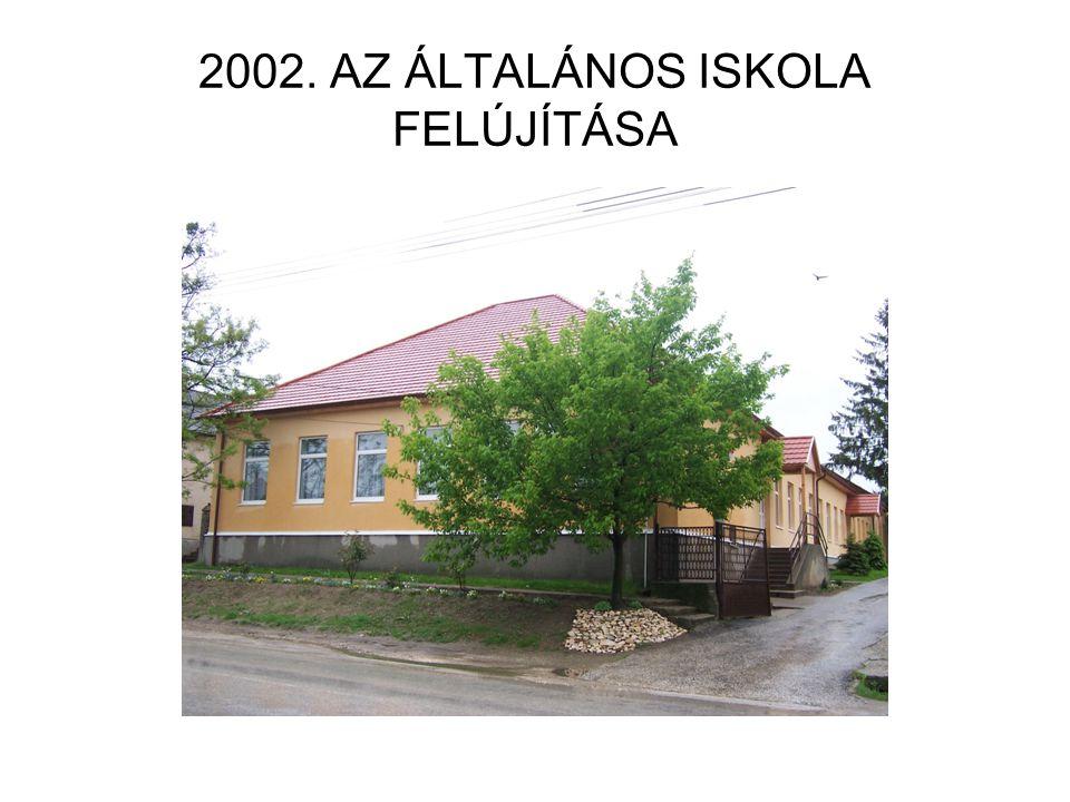 2002. AZ ÁLTALÁNOS ISKOLA FELÚJÍTÁSA
