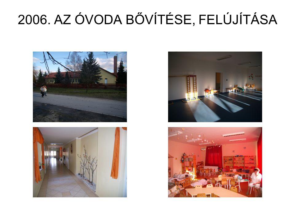 2006. AZ ÓVODA BŐVÍTÉSE, FELÚJÍTÁSA