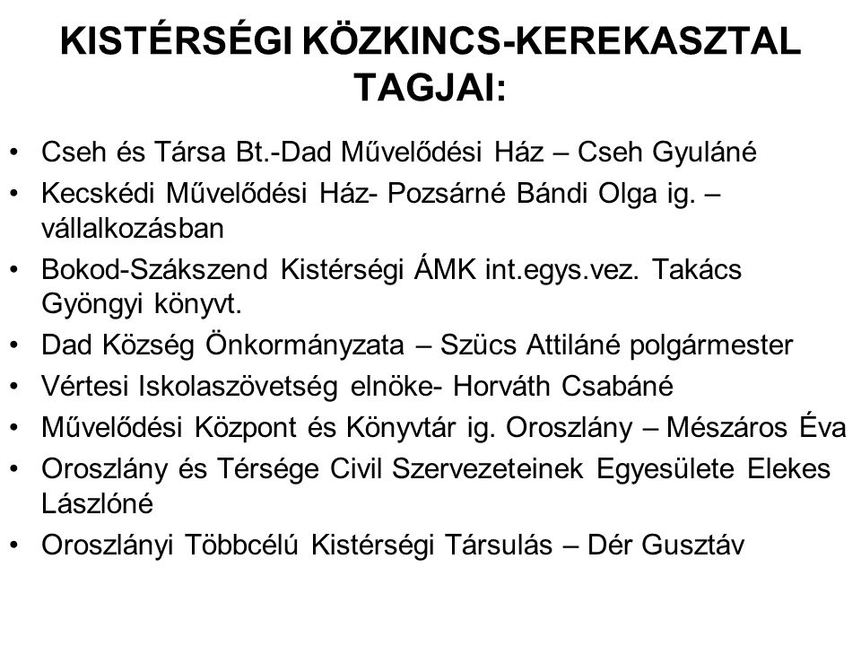 KISTÉRSÉGI KÖZKINCS-KEREKASZTAL TAGJAI: