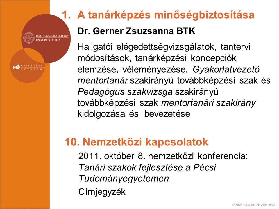 A tanárképzés minőségbiztosítása Dr. Gerner Zsuzsanna BTK