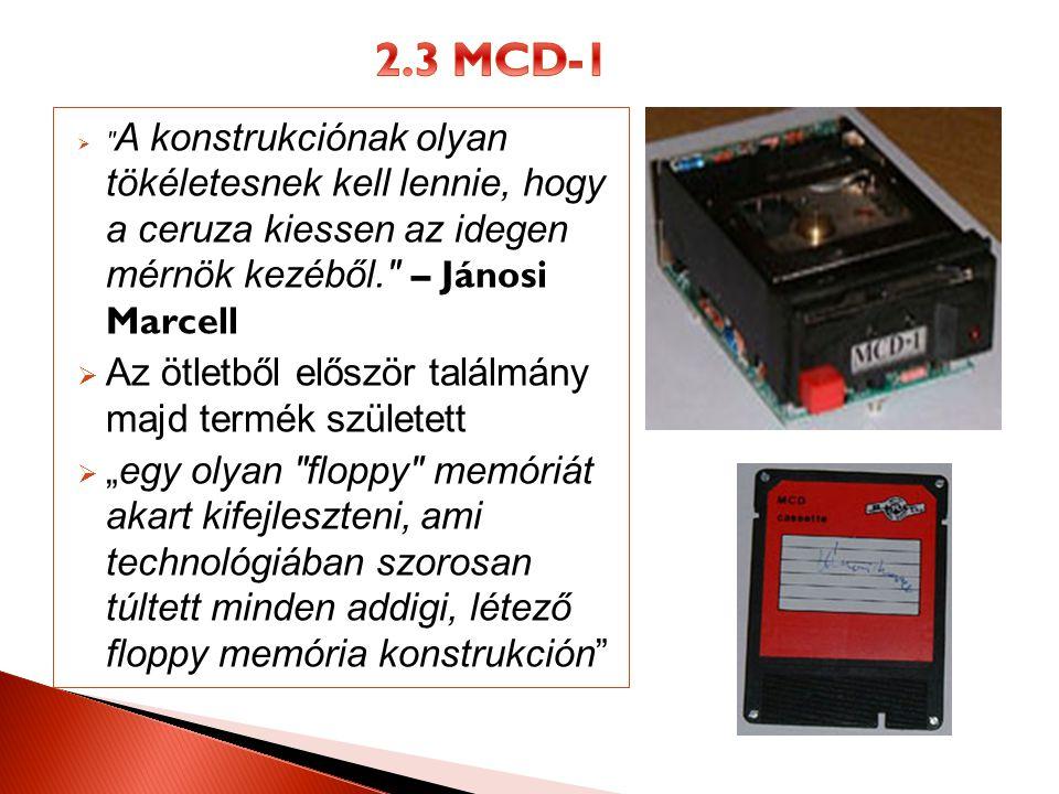 2.3 MCD-1 Az ötletből először találmány majd termék született