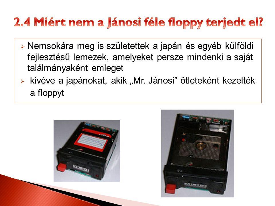 2.4 Miért nem a Jánosi féle floppy terjedt el