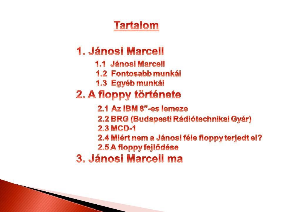 Tartalom 1. Jánosi Marcell 2. A floppy története